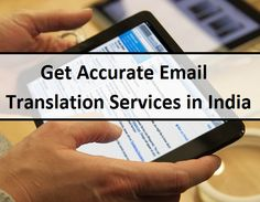 Get Accurate #Email #Translation Services in India  #accuracy #Business #Services #India