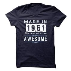 Made In 1961-53 Years of being Awesom - #gift for men #gift tags. MORE INFO => https://www.sunfrog.com/Birth-Years/Made-In-1961-53-Years-of-being-Awesom.html?68278