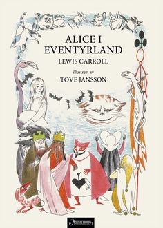 Recommended by John Coleman Alice in Wonderland - Lewis Carroll. Illustrations by Tove Jansson. Probably the best edition of Alice in Wonderland we've ever seen. Alice In Wonderland Illustrations, Alice In Wonderland Book, Adventures In Wonderland, Lewis Carroll, Alice Book, Inspiration Artistique, Tove Jansson, Beautiful Book Covers, Vintage Children's Books