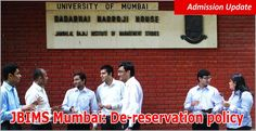 """JBIMS for MBA/MMS aspirants seeking admission in JBIMS Mumbai that de-reservation policy, conversion of reserved seats into open for all will be applicable in dearth of suitable candidates for seats reserved"""