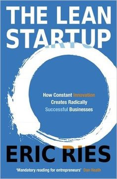 The Lean Startup: How Constant Innovation Creates Radically Successful Businesses: Amazon.de: Eric Ries: Fremdsprachige Bücher