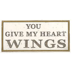 You Give My Heart Wings Plaque - New Age & Spiritual Gifts at Pyramid... ($9.99) via Polyvore