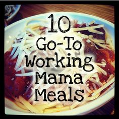 10 Working Mama Meals. So many quick and easy options under 30 minutes!