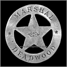 Arizona Old West Lawman | Marshall Deadwood Old West Law Enforcement Badges. Copyright Milne ...