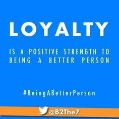 In the series of being a better person… LOYALTY is a positive strength to being a better person! Be A Better Person, Loyalty, Personal Development, Leadership, Me Quotes, Strength, Positivity, Goals, Motivation