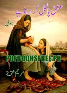 Ishq Pagal Kar Deta Hai Novel By Maryam Aziz Pdf Free Download