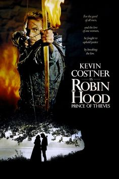 Robin Hood: Prince of Thieves  LOVE THIS MOVIE!!