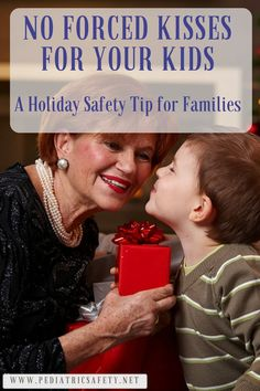 """No Forced Kisses for Your Kids: A Holiday Safety Tip for Families   The holidays are a perfect time to work on """"boundary setting"""" with our kids, so they feel confident and empowered any time they find themselves in a position where they feel pressured by an adult to do something that feels uncomfortable. Here's what we suggest..."""