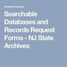Searchable Databases and Records Request Forms - NJ State Archives
