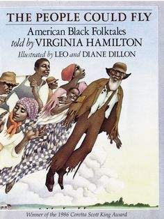 The People Could Fly: American Black Folktales by Virginia Hamilton The well-known author retells 24 black American folk tales in sure storytelling voice: animal tales, supernatural tales, fanciful and cautionary tales, and slave tales of freedom. African American Literature, American Children, Black History Books, Black Books, I Love Books, Books To Read, My Books, Black Authors, Thing 1
