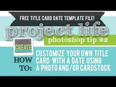 Video + Free Date Overlay Template (Photo Title Card for Project Life with Date) – Digital .psd (Photoshop & Elements) File by Terri Bradford Create Scrapbooks Photoshop Tips, Photoshop Elements, Photoshop Tutorial, Project Life Free, Work Project, Project Life Scrapbook, Scrapbook Quotes, Title Card, Life Inspiration