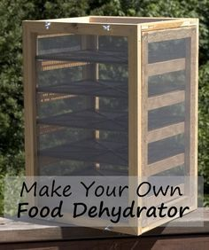 Make Your Own Food Dehydrator Tutorial | Learning how to make an air dry food dehydrator is a great way to preserve foods for future use and new flavors.
