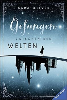 Die Welten-Trilogie, Band 1: Gefangen zwischen den Welten: Amazon.de: Sara…