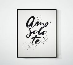 An original typographic painted quote that has been digitally printed on a matte, archival fine art card (300GSM - off white) with a lovely soft texture.  'Amo solo te' italian quote, in english I love you only