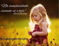 """""""Na Simplicidade esconde-se o belo"""""""