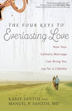 The Four Keys to Everlasting Love: How Your Catholic Marriage Can Bring You Joy for a Lifetime by Manuel P. Santos MD http://www.amazon.com/dp/159471603X/ref=cm_sw_r_pi_dp_CMaEwb00B4XXK