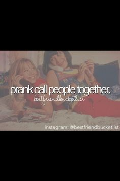 Things best friends do. I remember our horrible prank calls! :) he's still suspicious...