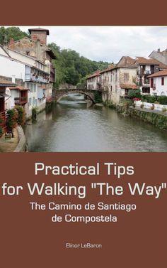 "Kindle Book Print Book Feedback |  Help |  Expanded View |  Close Go to ""Practical Tips for Walking ""The Way,"" The Camino de Santiago de ..."