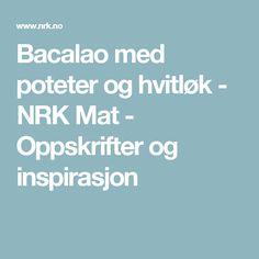 Bacalao med poteter og hvitløk - NRK Mat - Oppskrifter og inspirasjon