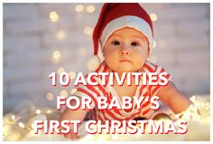 10 ACTIVITES FOR BABY'S FIRST CHRISTMAS