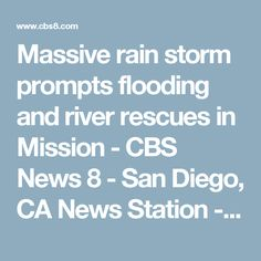 Massive rain storm prompts flooding and river rescues in Mission - CBS News 8 - San Diego, CA News Station - KFMB Channel 8