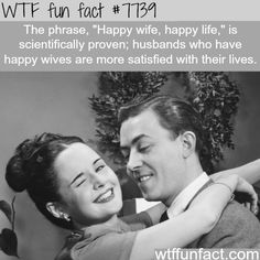 Happy wife, happy life - WTF fun facts