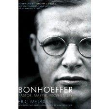 Dietrich Bonhoeffer - Eric Metaxas  Need to read this!