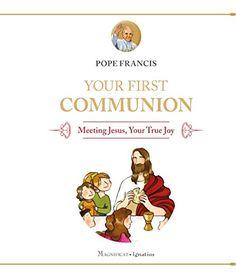 Your First Communion: Meeting Jesus, Your True Joy by Pope Francis http://www.amazon.com/dp/1586179861/ref=cm_sw_r_pi_dp_TDw2ub1HSBAM7