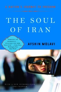The Soul of Iran: A Nation's Struggle for Freedom by [Molavi, Afshin]