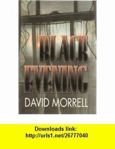 Black Evening, Limited Edition David Morrell, Stephen Gervais ,   ,  , ASIN: B001M4YG80 , tutorials , pdf , ebook , torrent , downloads , rapidshare , filesonic , hotfile , megaupload , fileserve