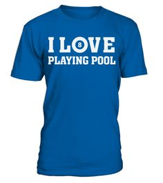 # I Love Playing Pool   Sports Athlete Player T Shirt T Shirt .  HOW TO ORDER:1. Select the style and color you want: 2. Click Reserve it now3. Select size and quantity4. Enter shipping and billing information5. Done! Simple as that!TIPS: Buy 2 or more to save shipping cost!This is printable if you purchase only one piece. so dont worry, you will get yours.Guaranteed safe and secure checkout via:Paypal | VISA | MASTERCARD