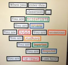 When you enter this classroom....You are SCIENTISTS, you are EXPLORERS, you are ARTISTS, you are MATHEMATICIANS, you are AUTHORS, you are IMPORTANT.  YOU are the reason I am here.    Elementary and Middle School Inspirational Back To School Bulletin Board Idea