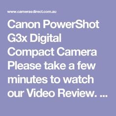 Canon PowerShot G3x Digital Compact Camera Please take a few minutes to watch our Video Review. This Canon Powershot G3 X really is a superb 'compact camera' but you can make up your own mind after you watch the video.