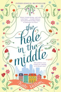<em>The Hole in the Middle,</em> by Kate Hilton