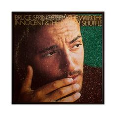 Glittered Bruce Springsteen The Wild The Innocent The E Street @Bruce Springsteen @The Boss