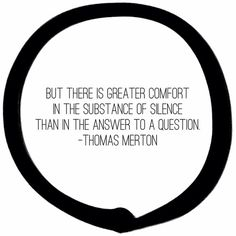 Greater comfort in silence than answer. Thomas Merton Prayer, Thomas Merton Quotes, Great Quotes, Inspirational Quotes, Contemplative Prayer, Buddhist Wisdom, Words Quotes, Sayings, Magic Quotes