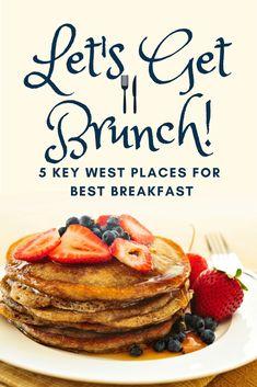 Lets Get Brunch! 5 Key West Places For Best Breakfast Good Breakfast Places, Best Brunch Places, Breakfast Restaurants, Best Breakfast, Key West Restaurants, Breakfast Ideas, Chicago Restaurants, Key West Florida, Florida Keys