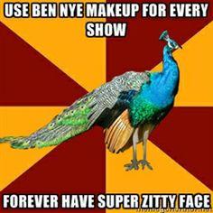 Thespian Peacock - Use ben nye makeup for every show forever have super zitty face