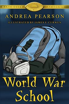 World War School by Andrea Pearson. Middle Grade Contemporary Fantasy.