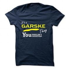 awesome It's GARSKE Name T-Shirt Thing You Wouldn't Understand and Hoodie