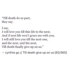 pinterest: cynthia_go | IG & Tumblr: @cynthiatingo | cynthia go, quotes, prose, poetry, poem, love, love poem, quotes on love, quotes about him, crush quotes, wedding, promises, vows, marriage, next life, heartbreak, tumblr
