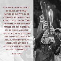 How Nick Saban Motivates and Inspires Champions Nick Saban Quotes, Christian Fitness Motivation, Nemo Quotes, Champion Quotes, Human Nature, Special People, Natural Instinct, Football Program, College Fun