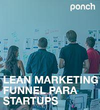 Las 5 Etapas Del Lean Marketing Funnel Para Tu Startup