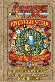 The Adventure Time Encyclopaedia (Encyclopedia): Inhabitants, Lore, Spells, and Ancient Crypt Warnings of the Land of Ooo Circa 19.56 B.G.E. - 501 A.G.E. by Martin Olson http://www.amazon.com/dp/1419705644/ref=cm_sw_r_pi_dp_epS1tb0GSZ125G9J