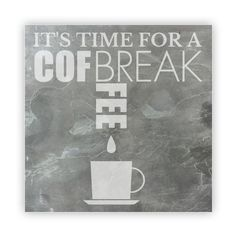 Tile - Large Slate   - It's Time for A Coffee Break