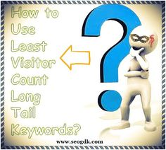 Get valuable information about long tail keywords and its significance in quality web traffic formation for your blog or website.