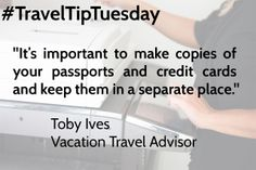 "#TravelTip ""It's important to make copies of your passports and credit cards and keep them in a separate place."" -Toby Ives"