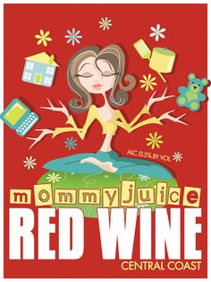 MommyJuice!  (Need we say more?) Oh, except that it's DELICIOUS.
