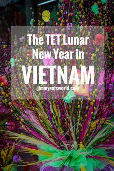 The traditions and what to expect as a traveler before, during and after Tet (Lunar New Year) in Vietnam.