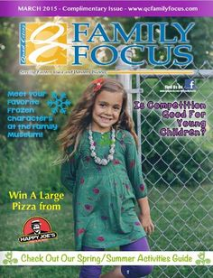 March 2015 Read this months issue at http://www.qcfamilyfocus.com/magazine/index.php
